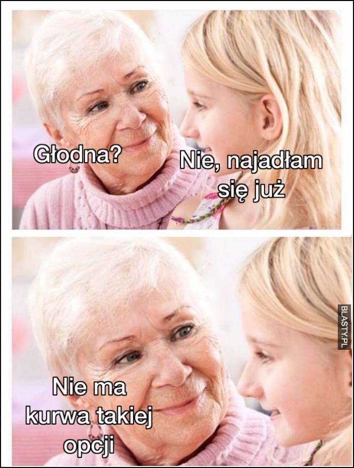babciu nie jestem głodna