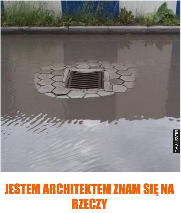 Jestem architektem znam się na rzeczy