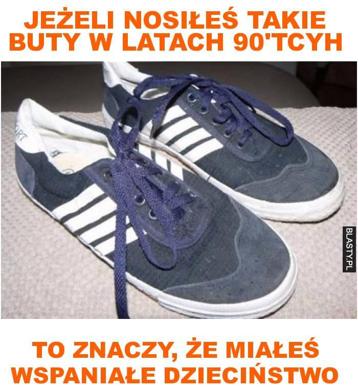jeżeli nosiłeś takie buty w latach 90'tcyh