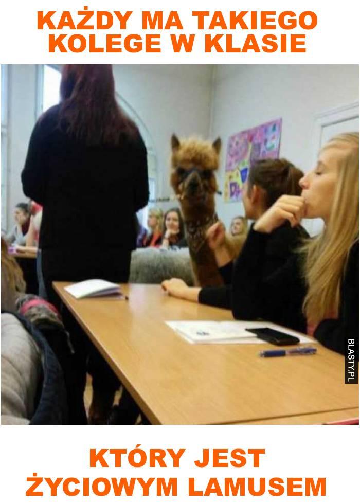 Każdy ma takiego kolege w klasie