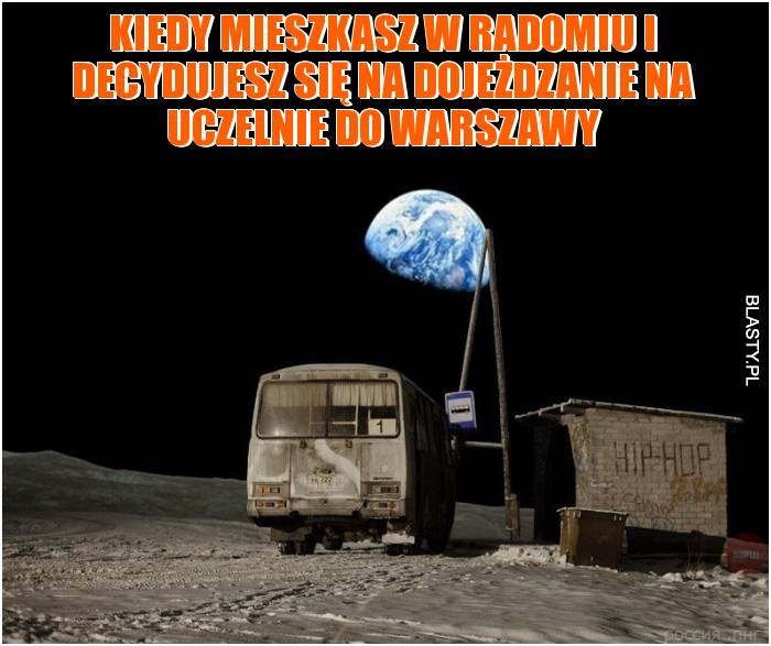 Kiedy mieszkasz w Radomiu i decydujesz się na dojeżdzanie na uczelnie do Warszawy