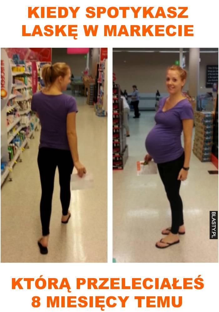 Kiedy spotykasz laskę w markecie