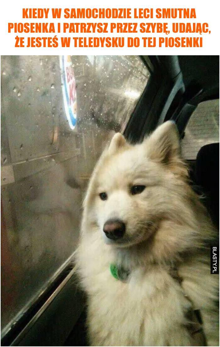 Kiedy w samochodzie leci smutna piosenka