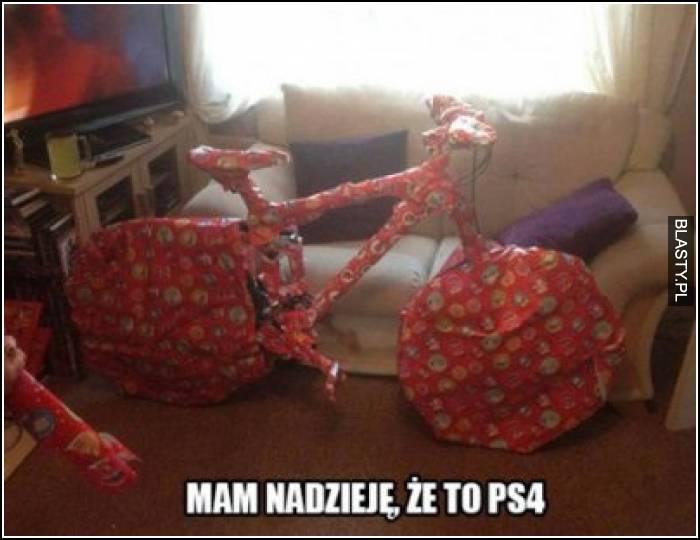 Mam nadzieje, że to PS4