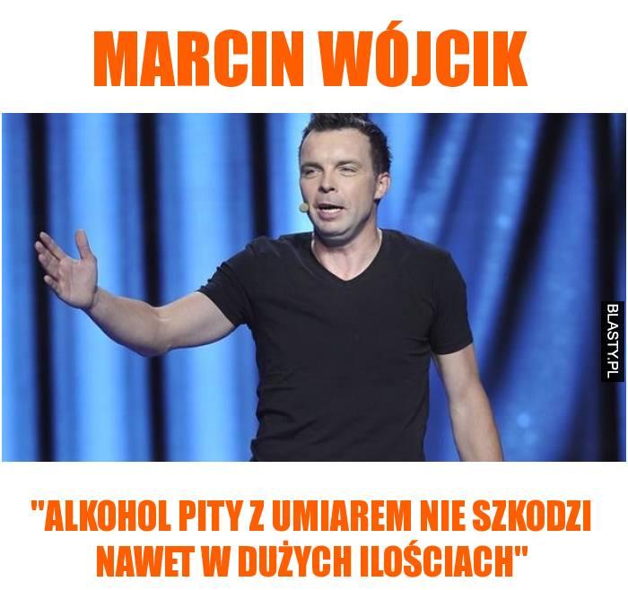 Marcin Wójcik - alkohol pity z umiarem nie szkodzi nawet w dużych ilościach