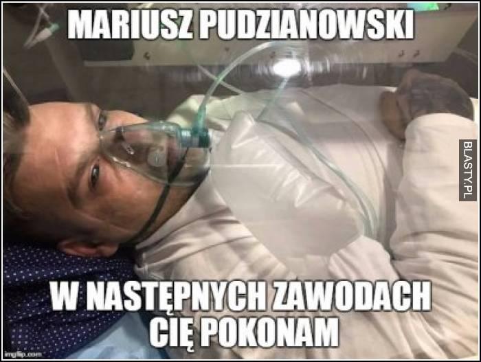 Mariusz Pudzianowski w następnych zawodach Cię pokonam