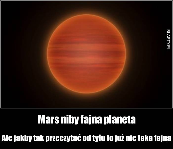 Mars niby fajna planeta