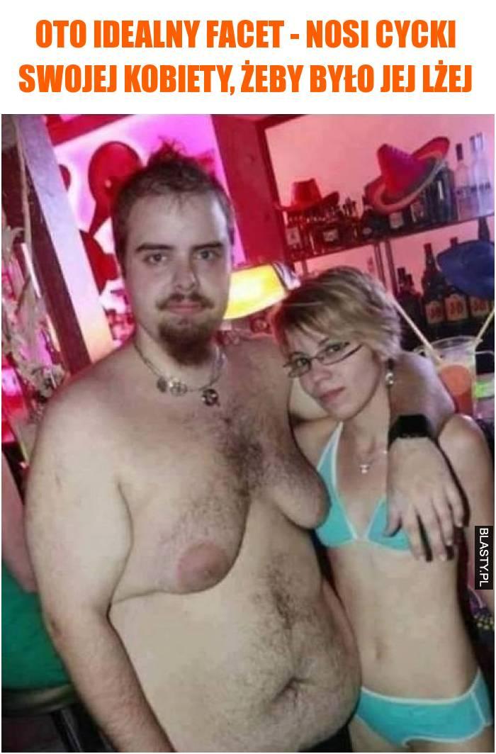 Oto idealny facet - nosi cycki swojej kobiety, żeby było jej lżej