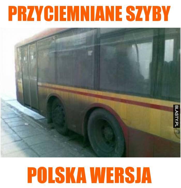 przyciemniane szyby, polska wersja
