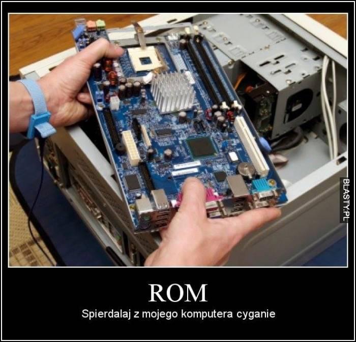 Rom - spierdalaj z mojego komputera cyganie