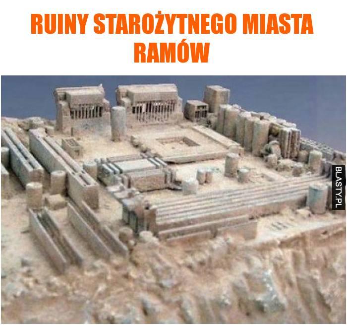 ruiny starożytnego miasta Ramów