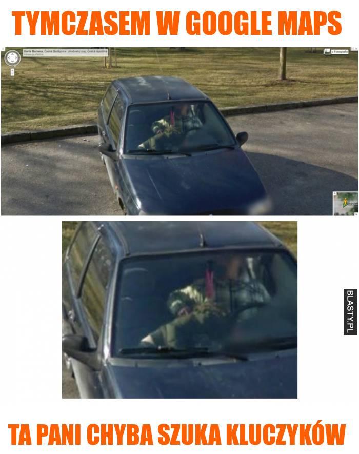 tymczasem w Google maps