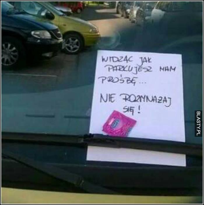 Widząc jak parkujesz mam prośbę - nie rozmnażaj się