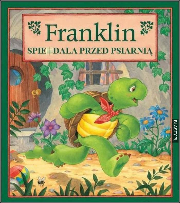 Franklin spierdala przed psiarnią