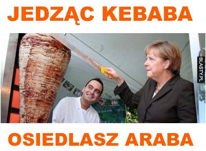 jedząc kebaba osiedlasz araba