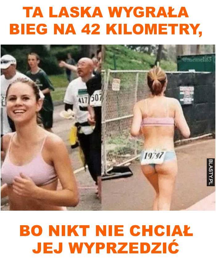 ta laska wygrała bieg na 42 kilometry, bo nikt nie chciał jej wyprzedzić
