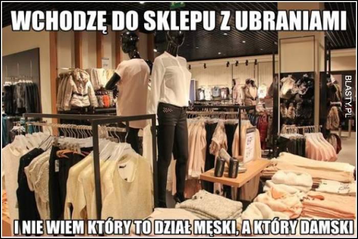 wchodzę do sklepu z ubraniami