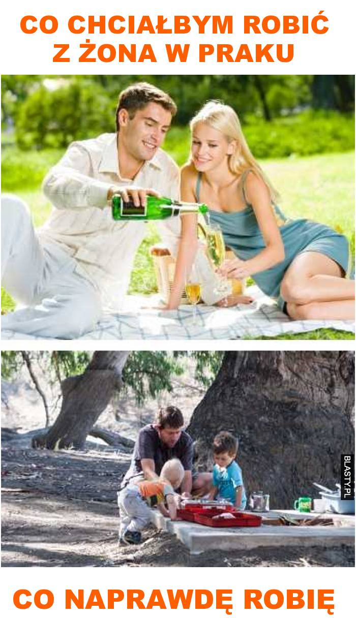 Co chciałbym robić z żona w praku