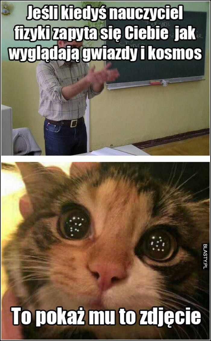 Jeśli kiedyś nauczyciel fizyki zapyta się ciebie jak wygląda kosmos to pokaż mu to zdjęcie