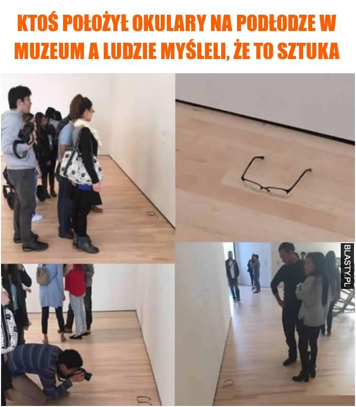 Ktoś położył okulary na podłodze w muzeum a ludzie myśleli, że to sztuka