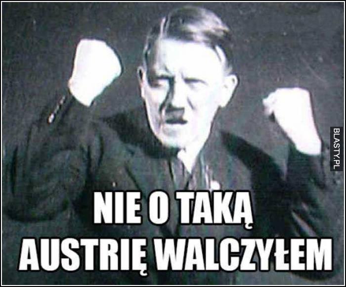 nie o taką Austrię walczyłem