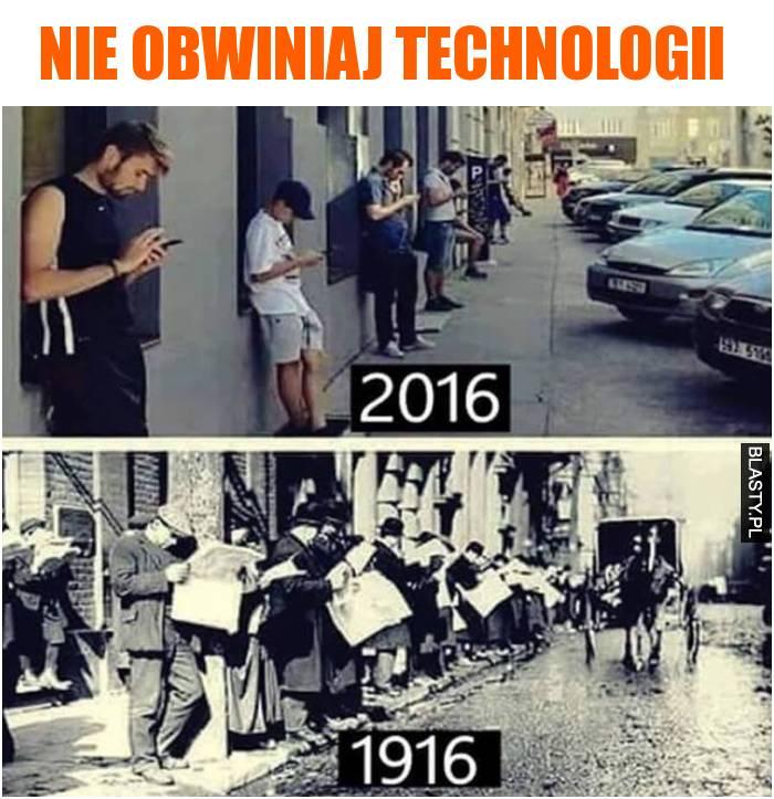 Nie obwiniaj technologii
