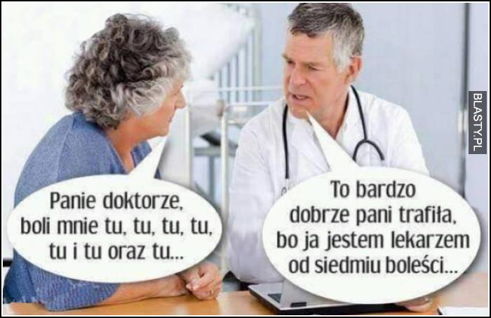 panie doktorze boli mnie tu i tu