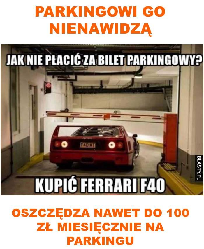 parkingowi go nienawidzą, oszczędza nawet do 100 zł miesięcznie na parkingu