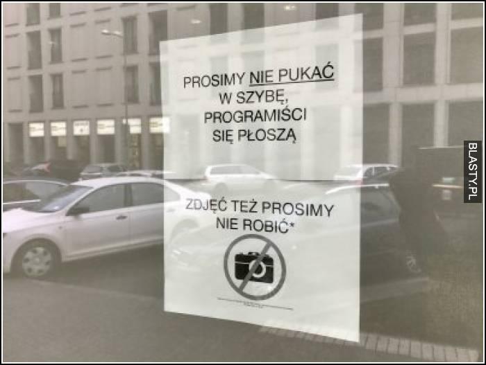 Prosimy nie pukać w szybę programiści się płoszą