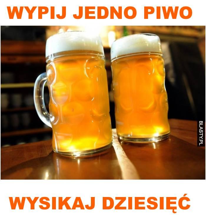 wypij jedno piwo