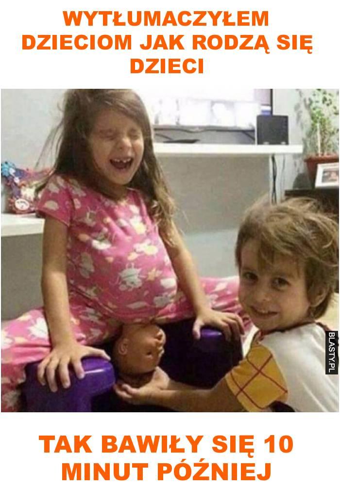 Wytłumaczyłem dzieciom jak rodzą się dzieci