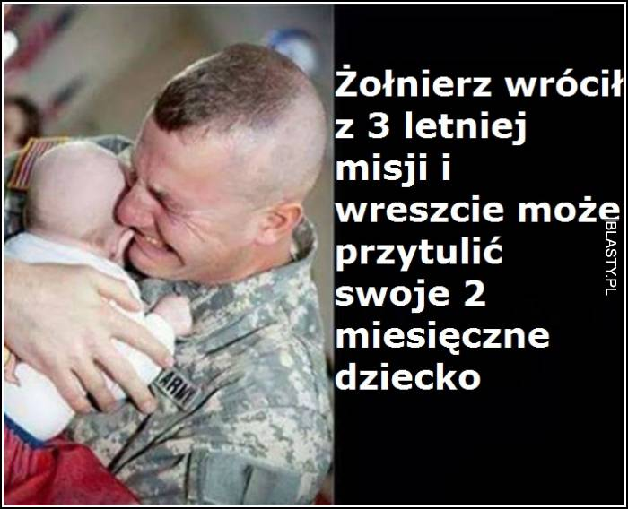 Żołnierz wrócił z 3 letniej misji i wreszcie może przytulić swoje 3 miesięczne dziecko