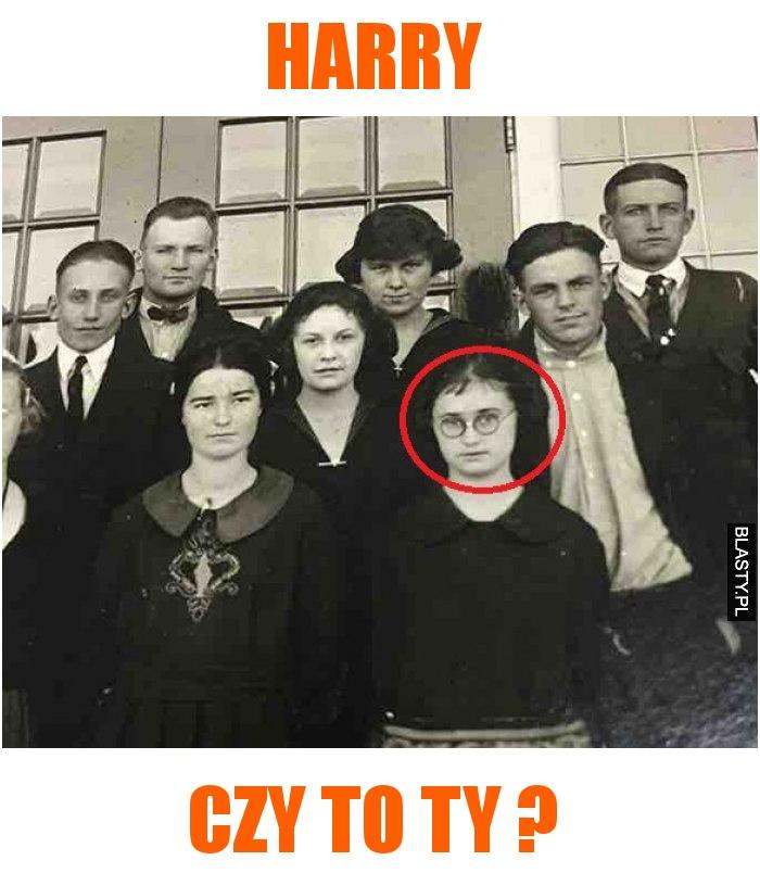 harry czy to ty ?