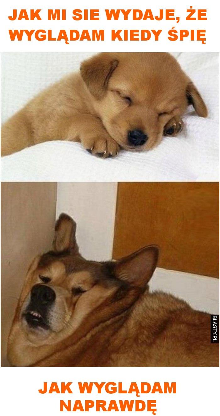 jak mi sie wydaje, że wyglądam kiedy śpię