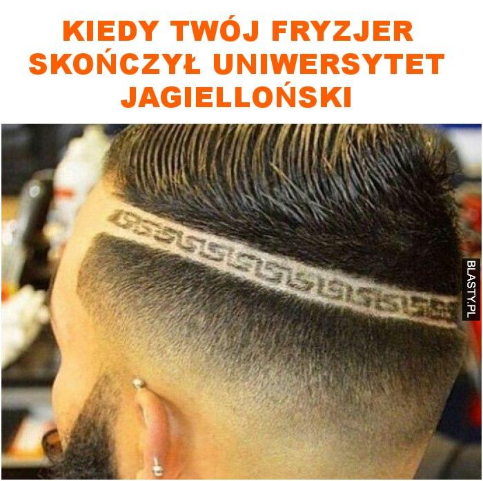 kiedy twój fryzjer skończył uniwersytet jagielloński