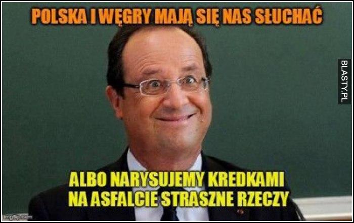 Polska i węgry mają nas słuchać