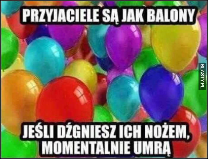 przyjaciele są jak balony