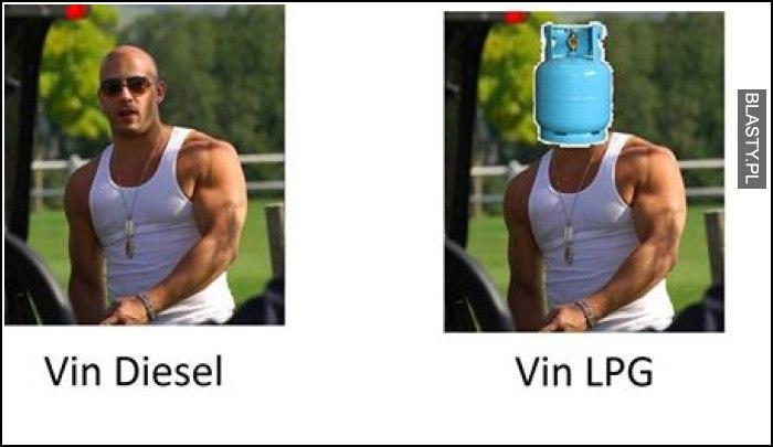 Vinn Diesel Vin LPG