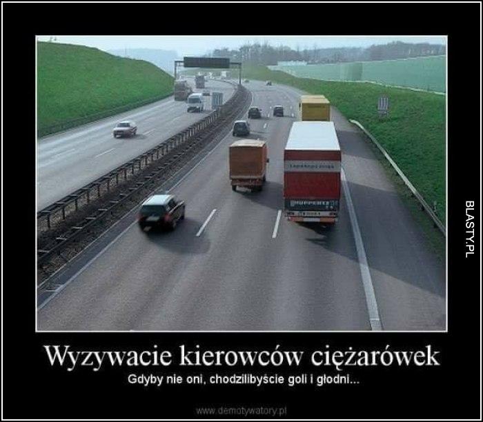 Wyzywacie kierowców ciężarówek