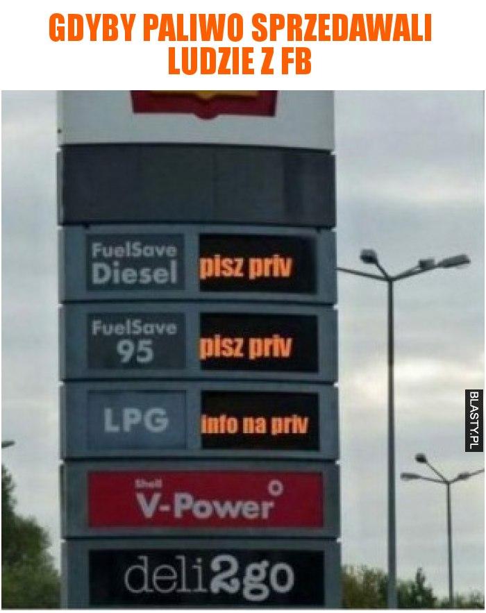 Gdyby paliwo sprzedawali ludzie z FB