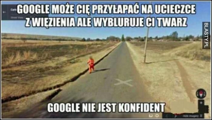 Google może cię przyłapać na ucieczce z więzienia