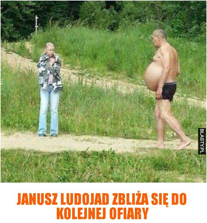 Janusz ludojad zbliża się do kolejnej ofiary