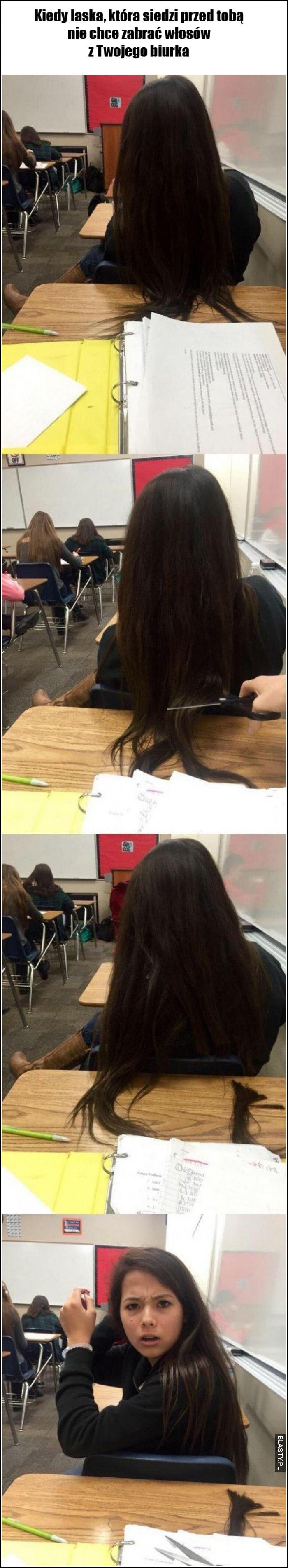 Kiedy laska, która siedzie przed tobą nie chce zabrać włosów z Twojego biurka