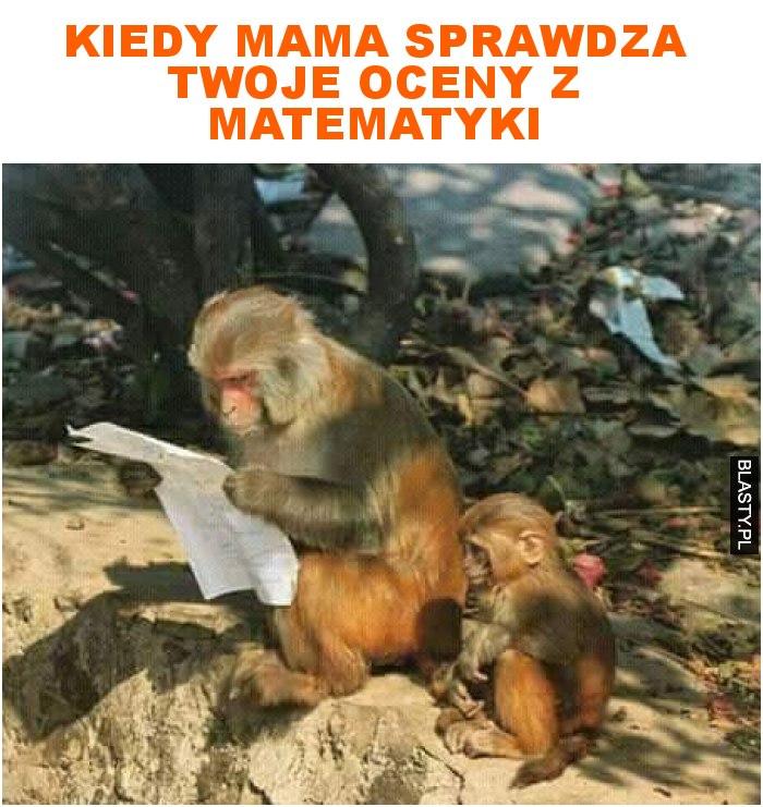 kiedy mama sprawdza twoje oceny z matematyki