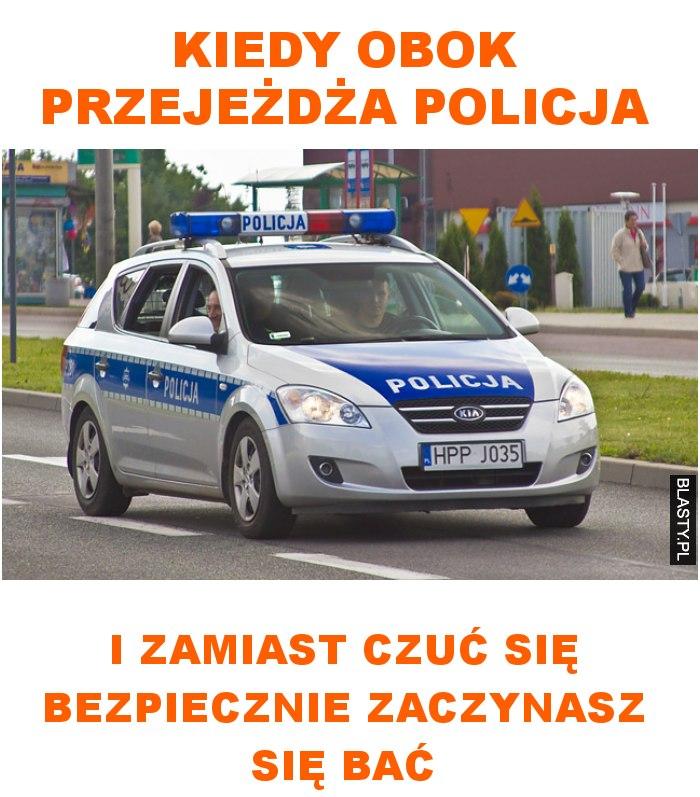kiedy obok przejeżdża policja