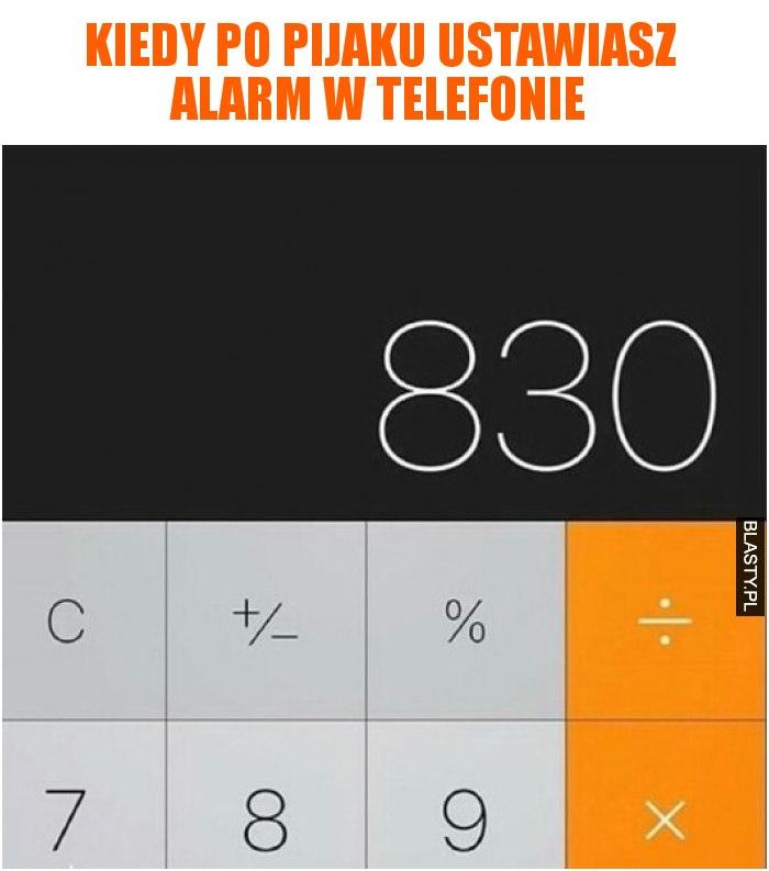 Kiedy po pijaku ustawiasz alarm w telefonie