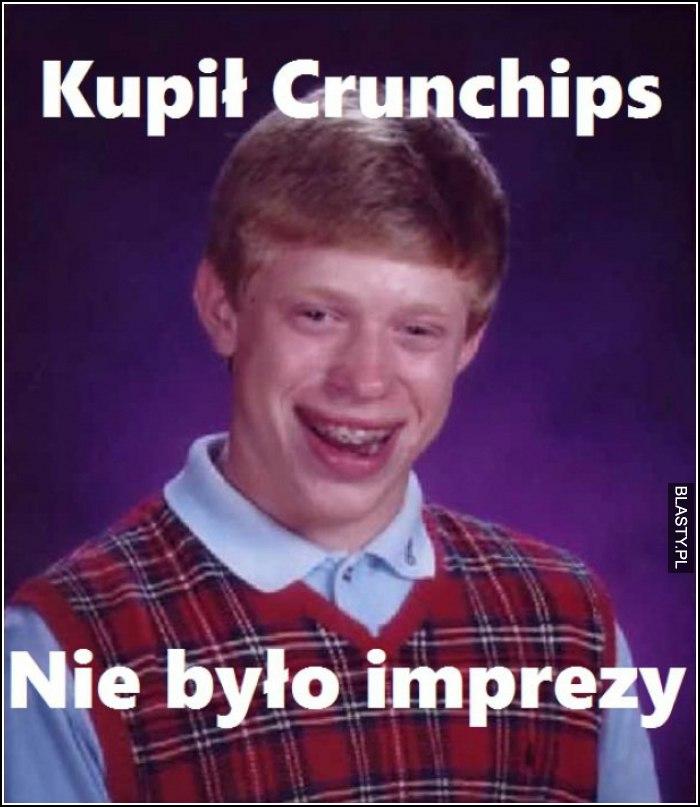 kupił Crunchips, nie było imprezy