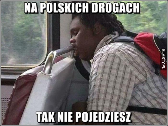 na polskich drogach tak nie pojedziesz