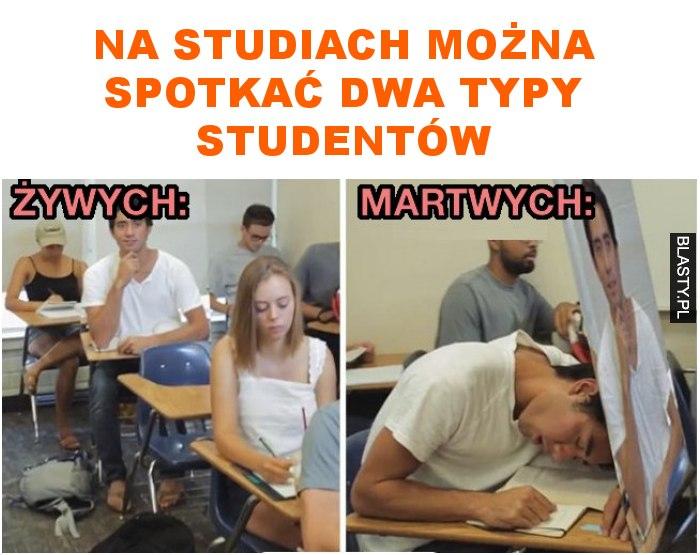 Na studiach można spotkać dwa typy studentów