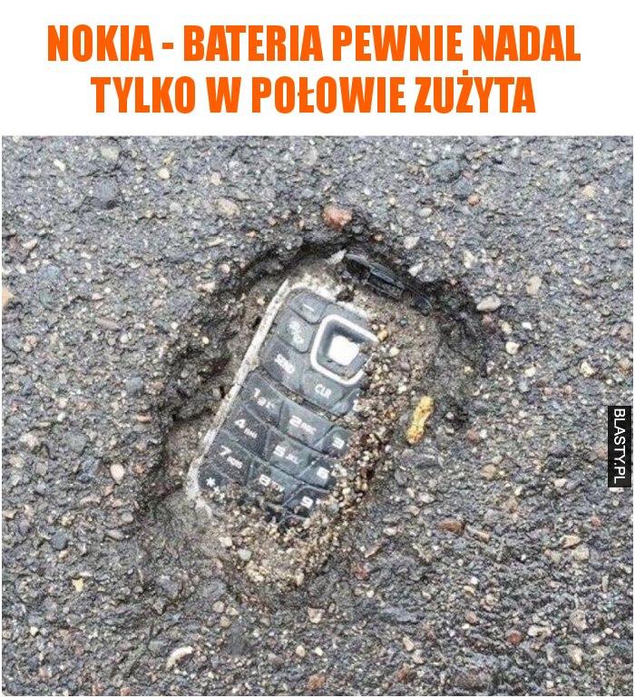Nokia - bateria pewnie nadal tylko w połowie zużyta